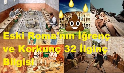 Eski Roma'nın İğrenç ve Korkunç 32 İlginç Bilgisi