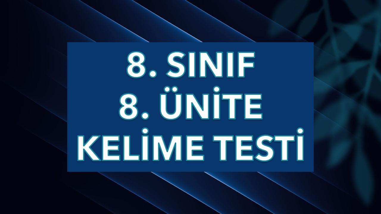 8. Sınıf 8. Ünite Kelime Testi