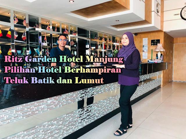 Ritz Garden Hotel Manjung | Pilihan Hotel Berhampiran Teluk Batik dan Lumut