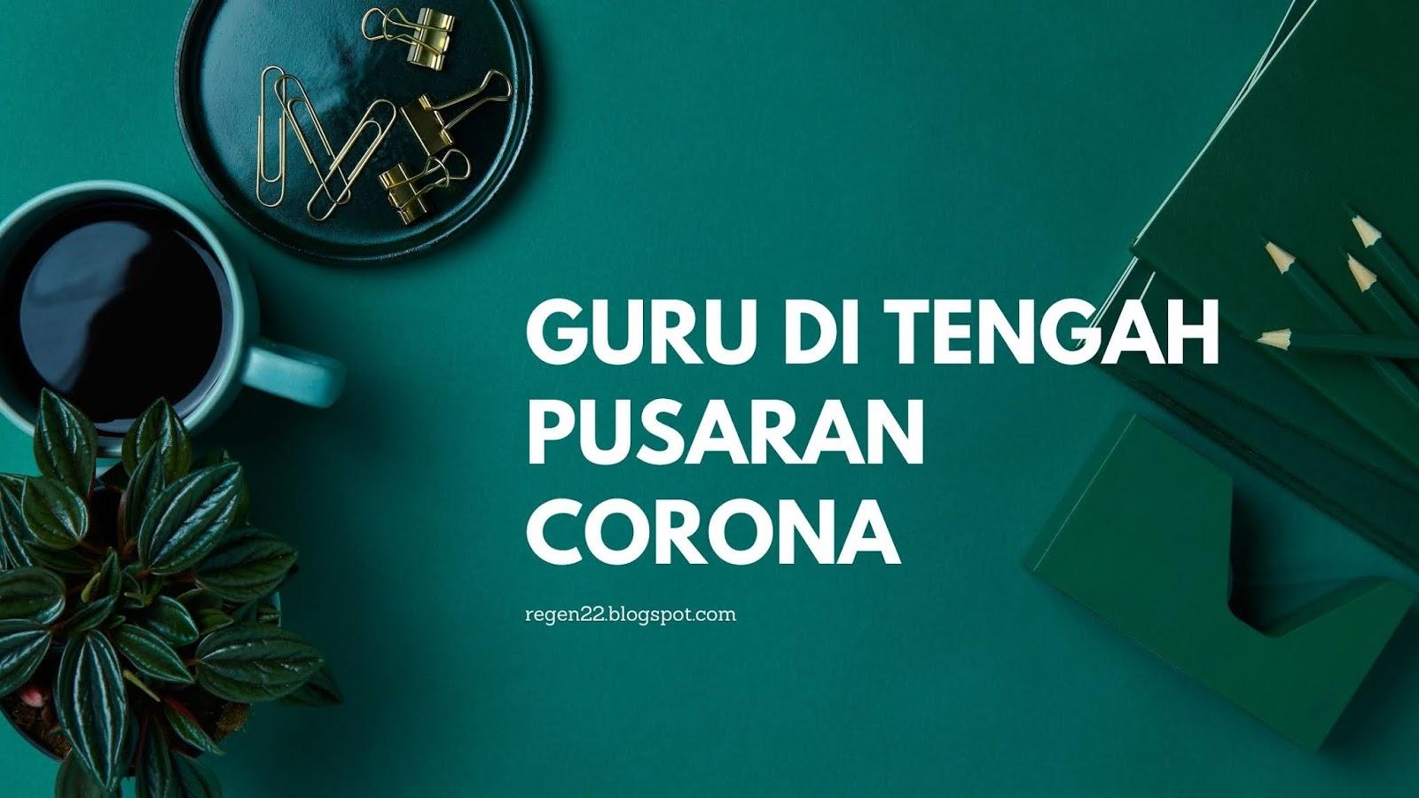 Dampak corona terhadap kehidupan guru dalam segala aspek
