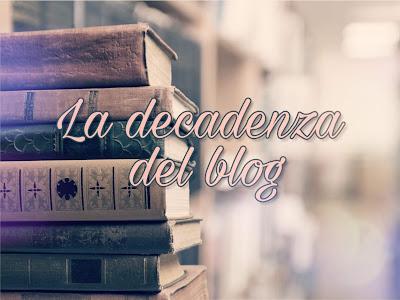 La decadenza del blog