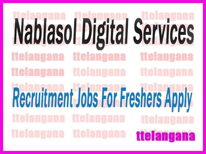 Nablasol Digital Services Recruitment Jobs For Freshers Apply