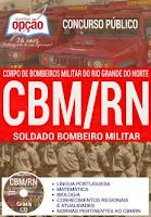 Apostila Concurso Bombeiros Militar-RN 2017 Soldado CBMRN - Grátis CD ROM.