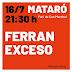 FERRAN EXCESO EN MATARO