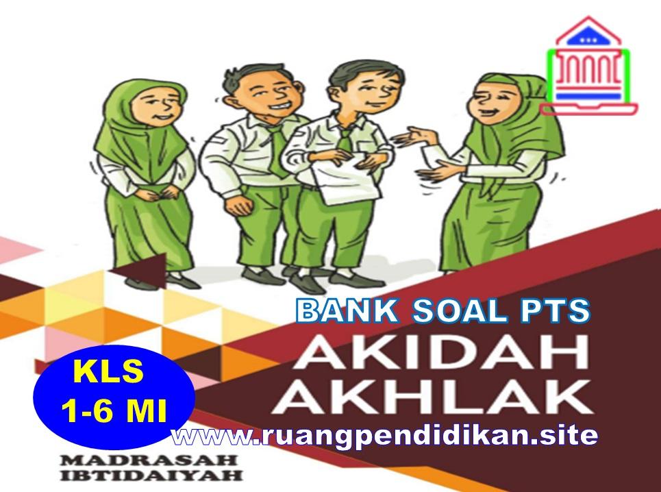 Bank Soal PTS Semester 2 Akidah Akhlak