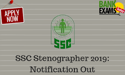 SSC Stenographer Grade 'C' and 'D' Recruitment 2019: Notification Out