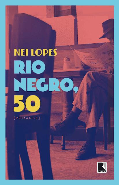 Rio Negro, 50 - Nei Lopes