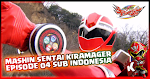 Mashin Sentai Kiramager Episode 04 Subtitle Indonesia