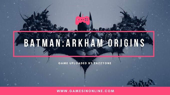 Batman Arkham Origins Free Download For Pc in Parts