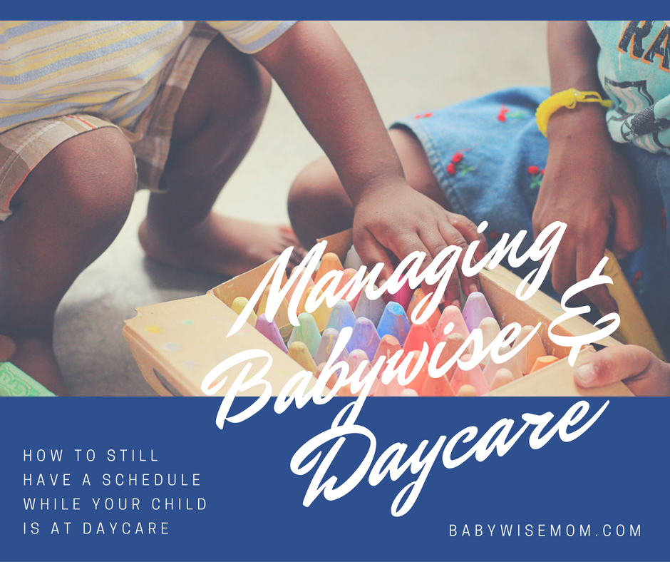 Managing Babywise with Daycare