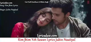 Rim Jhim Yeh Sawan Lyrics | Jubin Nautiyal