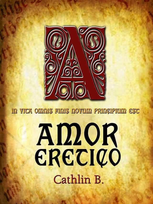 """Segnalazione """"Amor Eretico: In vita omnis finis novum principium est"""" di Cathlin Bo"""