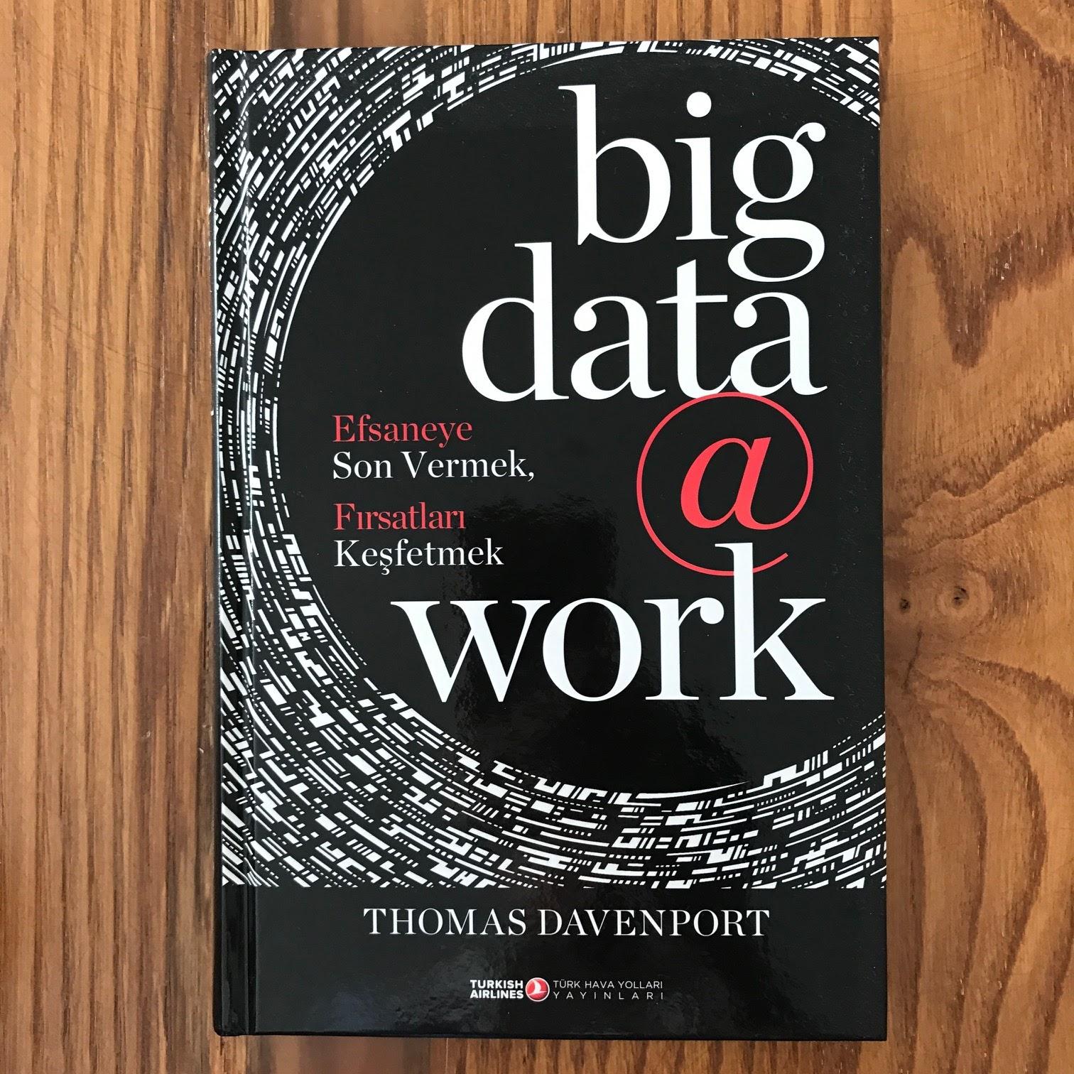Big Data @ Work - Efsaneye Son Vermek, Firsatlari Kesfetmek (Kitap)