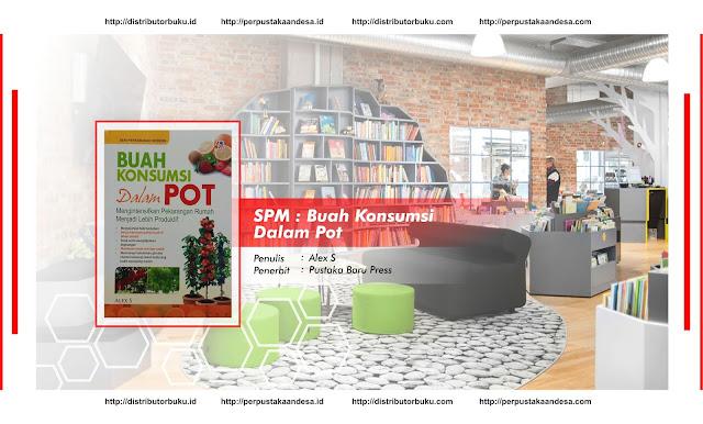 SPM : Buah Konsumsi Dalam Pot