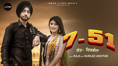 Presenting 7-51 lyrics penned by Vicky Dhaliwal. New Punjabi song 7 51 sung by Raji ft Gurlez Akhtar & music by Laddi gill. Check 751 lyrics