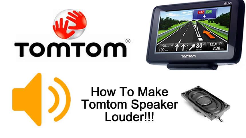 How To Make TomTom Sat Nav Speaker Louder Volume Too Low