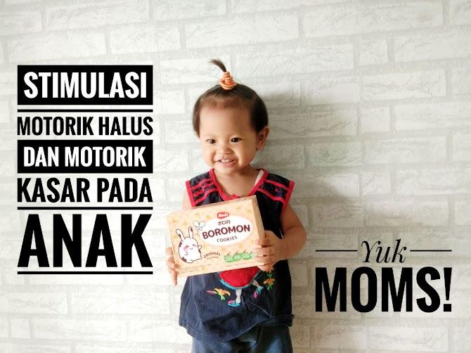 Stimulasi Motorik Halus dan Motorik Kasar Pada Anak, Yuk Moms!