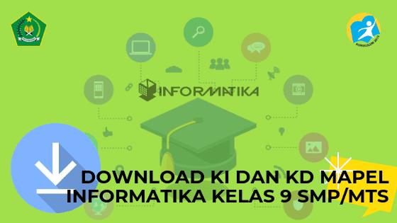 Download KI dan KD Mapel Informatika Kelas 9 SMP/MTs