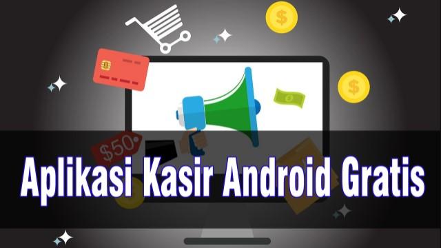 Aplikasi Kasir Android Terbaik Untuk Toko