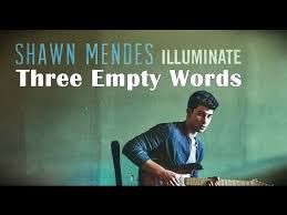 shawn mendes three empty words lyrics
