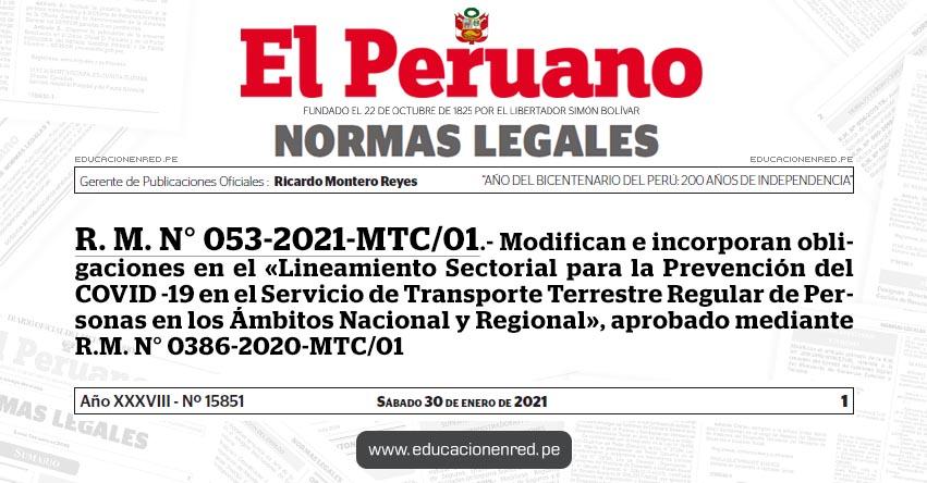 R. M. N° 053-2021-MTC/01.- Modifican e incorporan obligaciones en el «Lineamiento Sectorial para la Prevención del COVID -19 en el Servicio de Transporte Terrestre Regular de Personas en los Ámbitos Nacional y Regional», aprobado mediante R.M. N° 0386-2020-MTC/01