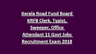 Kerala Road Fund Board KRFB Clerk, Typist, Sweeper, Office Attendant 11 Govt Jobs Recruitment Exam 2018
