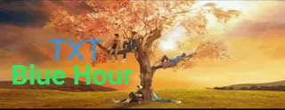 TXT - Blue Hour Lyrics (English Translation)