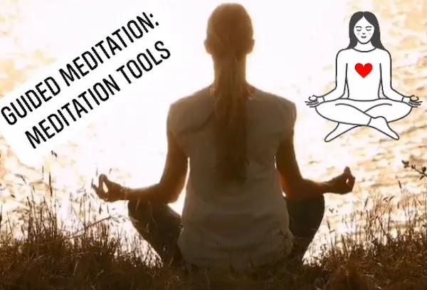Guided meditation: Meditation tools