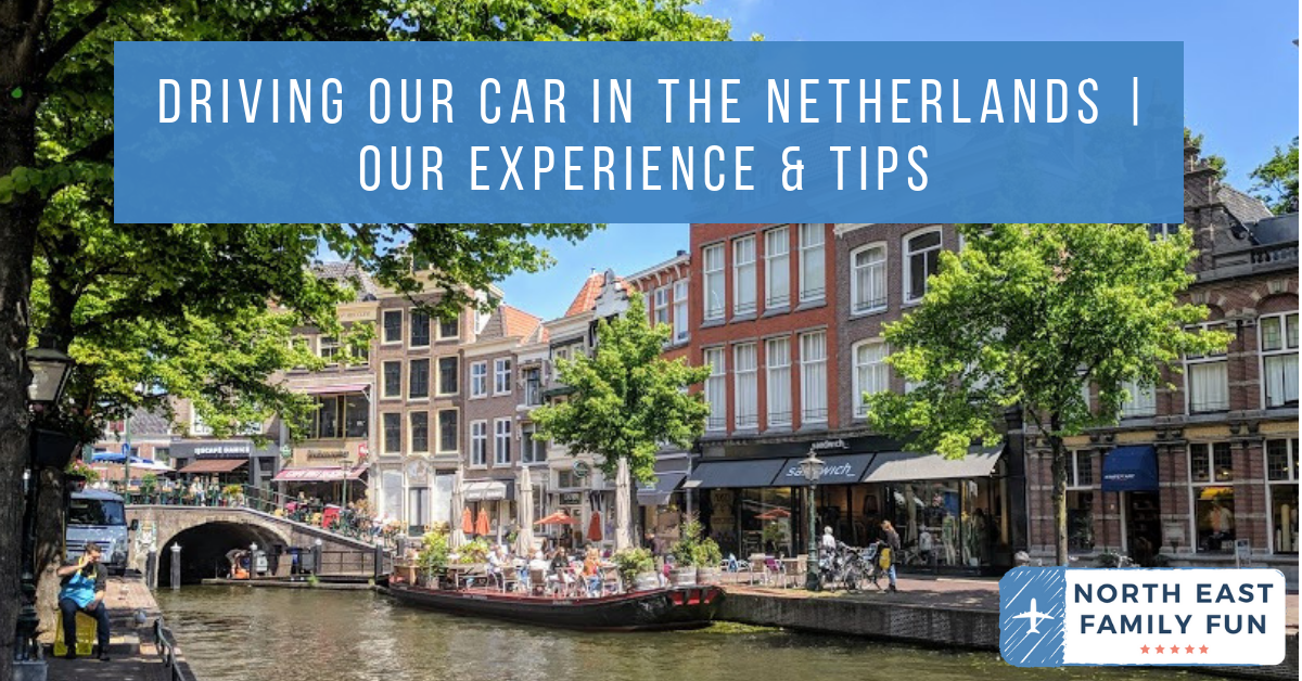 Driving Our Car in the Netherlands | Our Experience & Tips