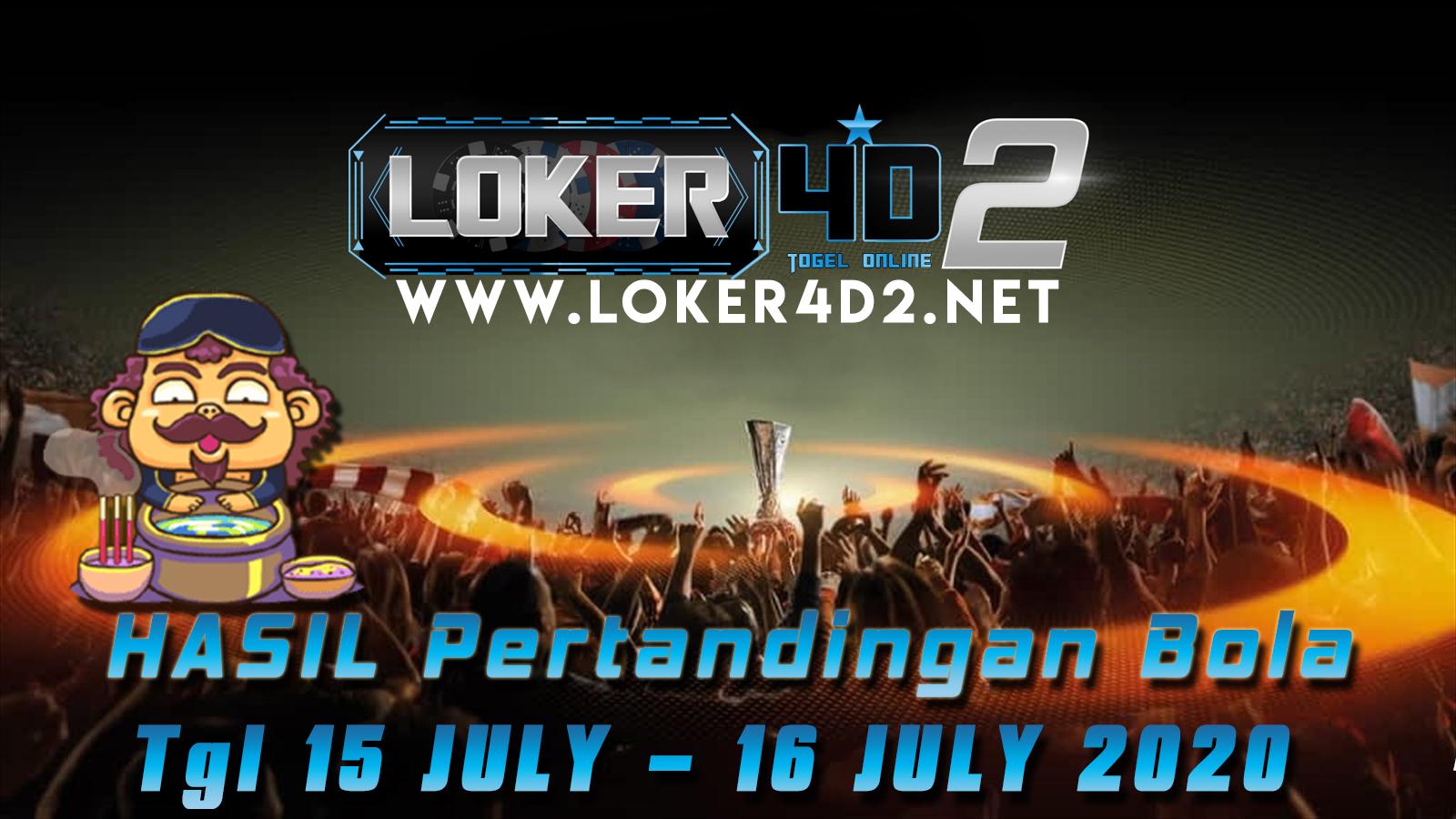 HASIL PERTANDINGAN BOLA 15 – 16 JULI 2020