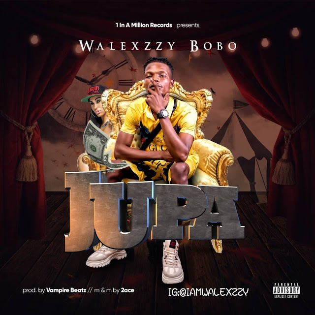 MUSIC: Walexzzy – Jupa (Prod. By Vampire Beatz)