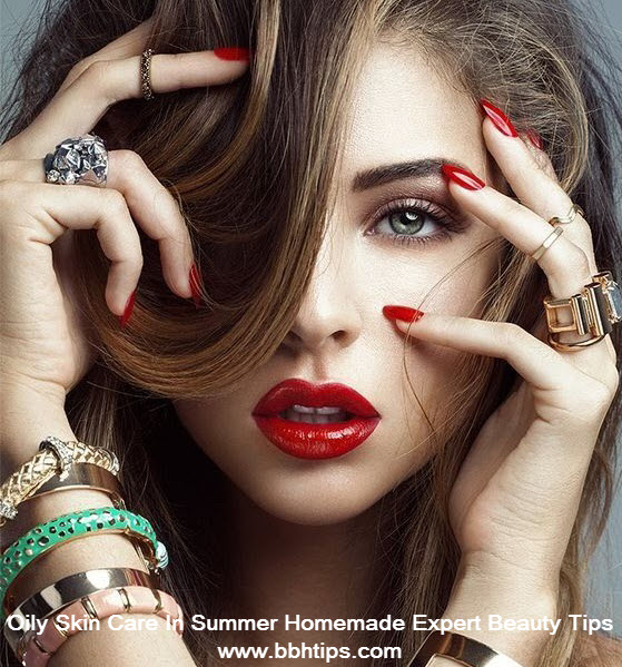 Oily Skin Care In Summer Homemade Beauty Tips