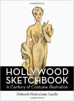 http://www.amazon.com/Hollywood-Sketchbook-Century-Costume-Illustration/dp/0061984965/ref=sr_1_1?s=books&ie=UTF8&qid=1398190488&sr=1-1&keywords=hollywood+sketchbook