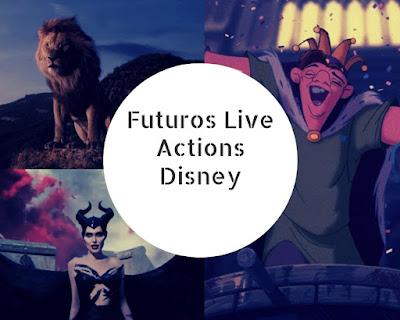 Futuros Live Actions Disney