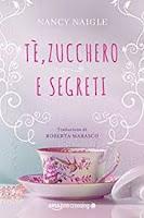 Tè, zucchero e segreti di Nancy Naigle