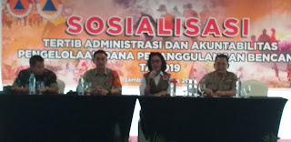 Inspektur Utama BNPB Buka Sosialisasi Tertib Administrasi Dan Akuntabilitas Pengelolaan Dana Penanggulangan Bencana