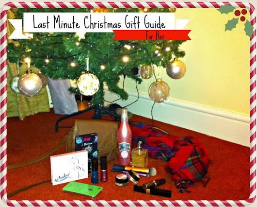 Last Minute Christmas Gift Guide | For Her