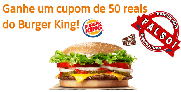 Golpe: cupom de 50 reais do burger king