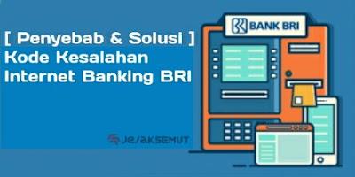 [ Penyebab & Solusi ] Kode Kesalahan Internet Banking BRI