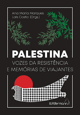 Palestina: Vozes da Resistência e Memórias de Viajantes