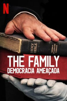 The Family: Democracia Ameaçada 1ª Temporada Torrent – WEB-DL 720p/1080p Dual Áudio