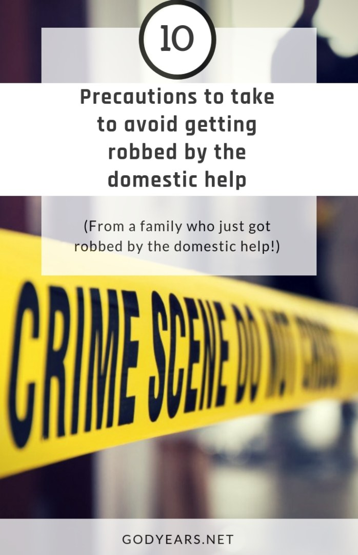 10 Precautions to take to avoid getting robbed  by the domestic help
