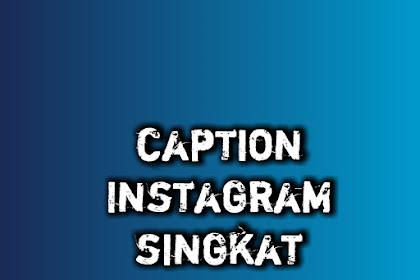 22+ Caption Instagram Singkat