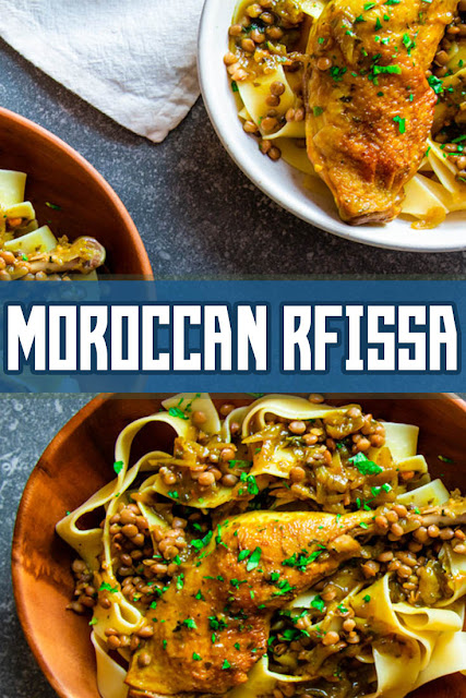 MOROCCAN RFISSA: Fragrant Chicken And Lentils With Pappardelle