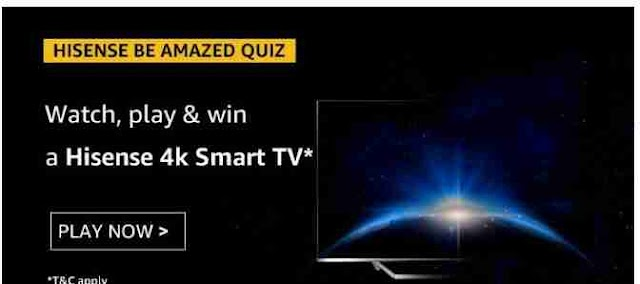 Amazon Hisense Be Amazed Quiz Answers Today Win Hisense 4K Smart TV