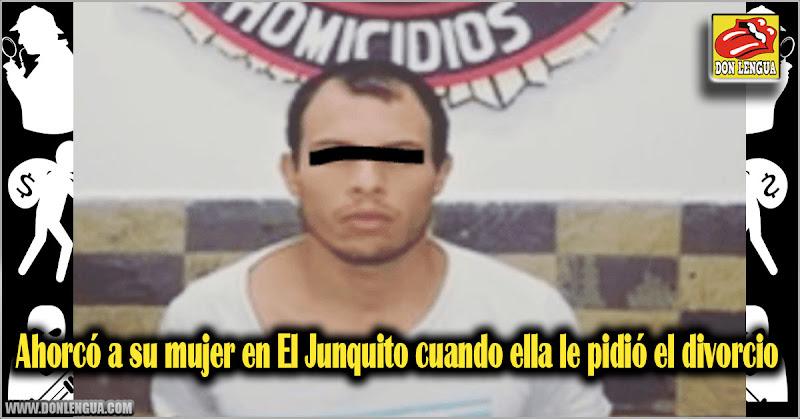 Ahorcó a su mujer en El Junquito cuando ella le pidió el divorcio