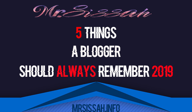 5 Things a Blogger Should always Remember 2019