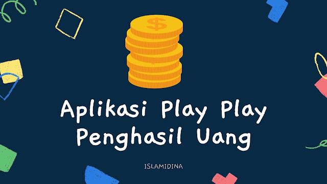 Aplikasi Play Play Penghasil Uang