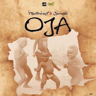 Masterkraft - OJA ft. Olamide