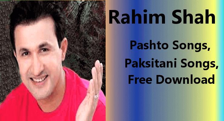 Rahim Shah-Best 100% Free Pashto Pakistani Songs Download